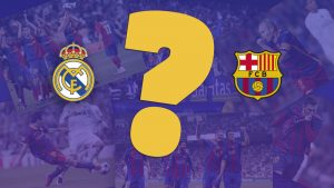O Quiz do FC Barcelona vs Real Madrid